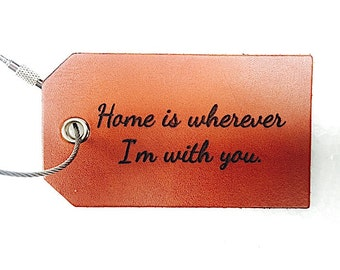 Home is Wherever Im with You Leather Luggage Tag, Valentines Day Gifts For Him, Husband Travel Gift, Identification Baggage Tag, Travel Tag