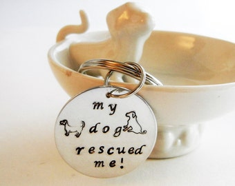 """Dog lovers """"my dog rescued me!"""" hand stamped aluminum,dog, keychain, key ring, zipper pull,rescue dog"""