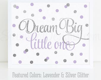 Dream Big Little One - Lavender Purple Silver Glitter Printable Baby Girl Nursery Decor Little Girls Room Wall Art 1st Birthday Decor Sign
