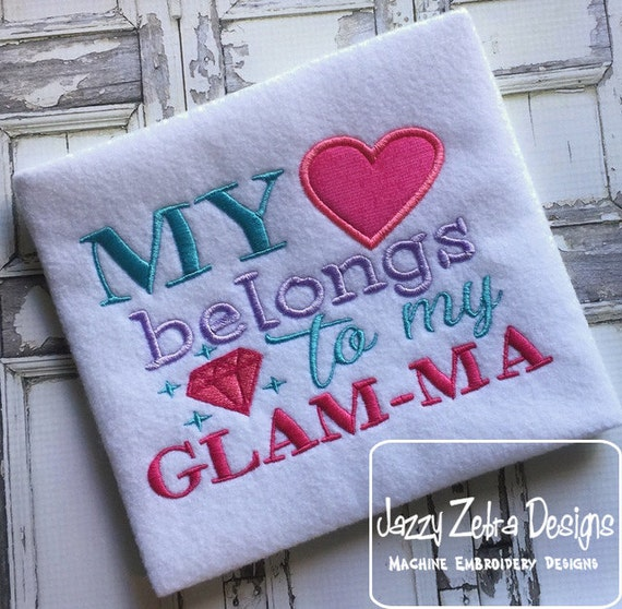 My heart belongs to my Glam-ma saying embroidery design - grandma embroidery design - grandmother embroidery design - glam ma embroidery