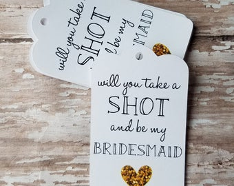 Take a Shot Be My Bridesmaid, Mini Liquor Bottle Tag, Wedding Tag, Bridal Shower Tag, Shot Glass Tag, Wedding Favor, Party Favor (061)
