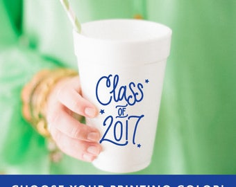 Class of 2017 - Graduation Foam Cups (Qty 12) - ANY COLOR!