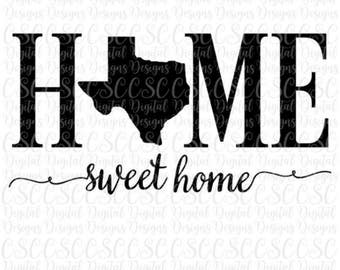 Texas SVG, Home Sweet Home Cutting File, Texas svg File, Texas Home, Instant Download, Silhouette Cut File, svg, dfx, pdf, png