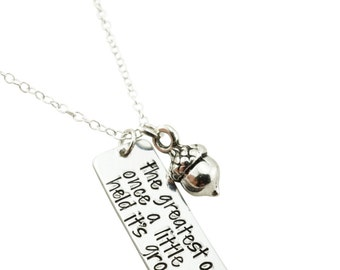 The greatest oak was once a little nut who held its ground - oak tree necklace - acorn necklace - silver acorn jewelry - silver acorn gift