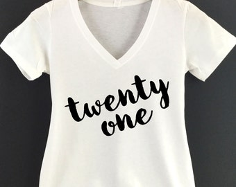 Twenty One Shirt  Twenty One VNeck Shirt  Twenty One Tee  21st Birthday Shirt  21 Shirt  21 Birthday Tee  Twenty First Bday Shirt