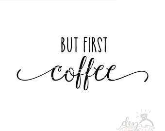 But First, Coffee | Cut File | SVG & DXF files | Silhouette | Cricut | Cameo | Explore | Vinyl | htv | Decal