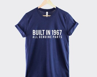 1967 50th Birthday shirt - Built In 1967 All Genuine Parts T-Shirt