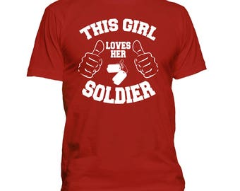 This Girl Loves Her Soldier T Shirt, Military Wife, Army Wife, Marine Wife, Air Force Wife, Navy Wife, Veteran's Wife, Soldier Wife, 245