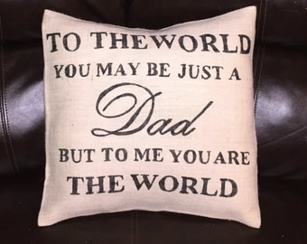 Father Burlap Pillow, Dad Gifts, Dad from Daughter, Dad from Son, Gifts for Dad, Fathers Day Gifts, Father From Daughter, Gifts For Grandpa