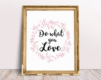 Printable Do What You Love Quote, Inspirational Wall Art