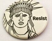 Statue of Liberty Resist - political protest pin back button