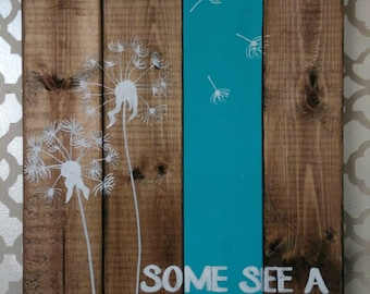 Distressed Rustic Pallet Inspired Wood Sign Dandelion Some See a Weed Some See a Wish
