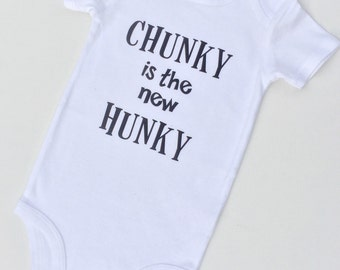 New** Chunky is the New Hunky newborn bodysuit baby to toddler.
