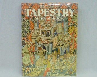 1980 Tapestry: Mirror of History - FP Thomson - Illustrated - Vintage 1980s Tapestries Art History Book