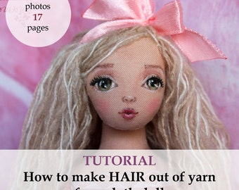 Tutorial How to make hair out of yarn for a cloth doll, pdf, for beginner, hairstyle for dolls, thread hair, hairdo for doll, two in one