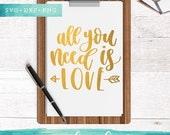 Valentine Svg Files / All You Need is Love SVG Cutting Files / SVG for Cricut Silhouette / Heart Svg SCAL Commercial Use / Arrow Svg