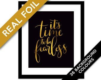 It's Time to be Fearless Gold Foil Print - Feminist Poster - Protest Art - Motivational - Women's Rights - Bravery Quote - Inspirational