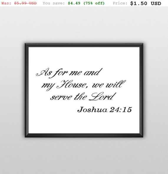 75% off Scripture Print as for Me and My House Wall Art We Will Serve the Lord Home Decor Joshua 24:15 Wall Print (T239)