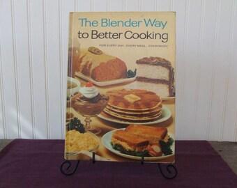 The Blender Way To Better Cooking, Vintage Cookbook, 1965