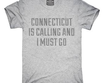 Connecticut Is Calling and I Must Go T-Shirt, Hoodie, Tank Top, Gifts