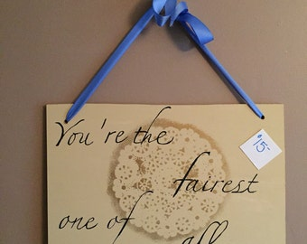 Fairest one of all sign