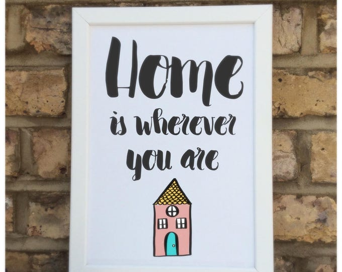 Home is wherever you are quote Print | Wall prints | Wall decor | Home decor | Print only | Typography
