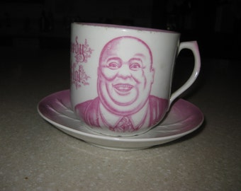 """ANTIQUE President Taft  cup & saucer """"I am not a greedy man but I like alot"""" Pink Made in Germany"""