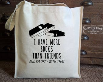 I have more books than friends Cotton Canvas Market Bag | Tote Bag | Reusable Grocery Bag | Printed Tote | Book Bag | Book Lover Gift |