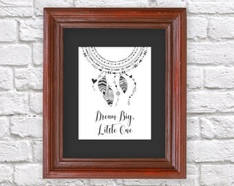 Dreamcatcher Wall Art - Dream Big Little One - Printable Baby Shower Gift - Dream Catcher Boho Nursery Print - Instant Download Digital File