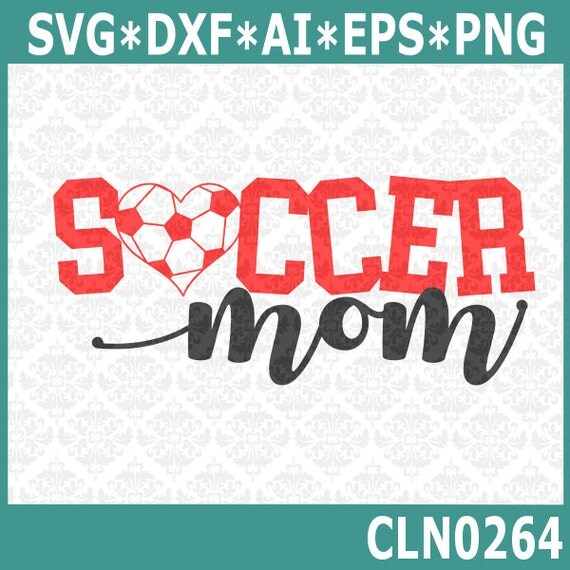 CLN0264 Soccer Mom Momma Ball Heart Love Player Shirt SVG DXF Ai Eps PNG Vector Instant Download Commercial Cut File Cricut Silhouette