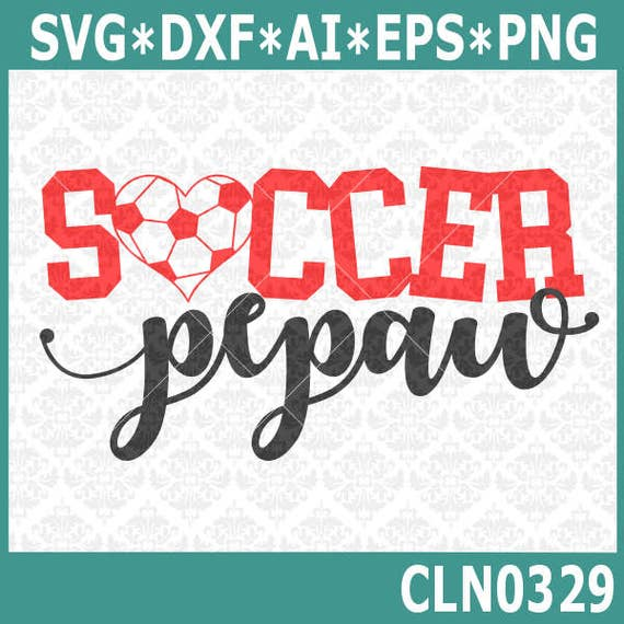 CLN0329 Soccer PePaw Grandpa Grandfather Family Shirt SVG DXF Ai Eps PNG Vector INstant Download Commercial Cut File Cricut Silhouette