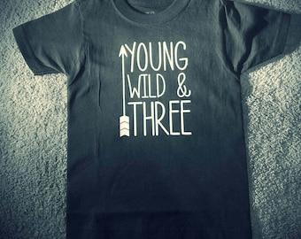 Young, Wild, and Three Shirt-Birthday