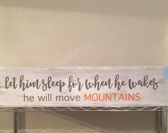 Let Him Sleep For When He Wakes He Will Move Mountains White Wood Sign | Home Decor | Boy Nursery | Nursery Decor