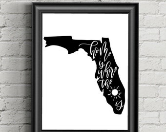 State Florida Silhouette Printable Art, home is where the sun is Instant Download, Wall Decor, 300 dpi, Digital, Calligraphy, State FL