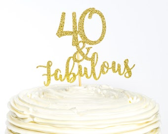 Forty and Fabulous Cake Topper, 40 Cake Topper, Cake Topper, Glitter Cake Topper, Birthday Cake Topper, Forty Birthday, 40th Birthday, Cake