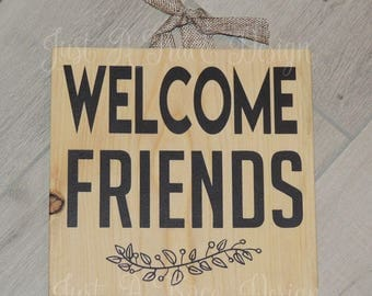 Welcome Friends Sign - Custom Wooden Sign - Wall Decor - Hand Painted - Welcome Sign