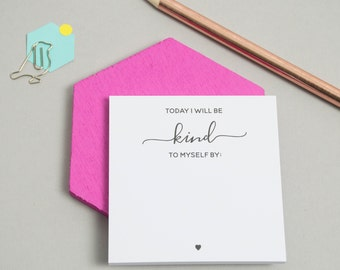 Sticky Notes - Today I Will Be Kind To Myself - Self Care - Stationery - Rememer - Mini Notepad - Kindness - Self Care Gift
