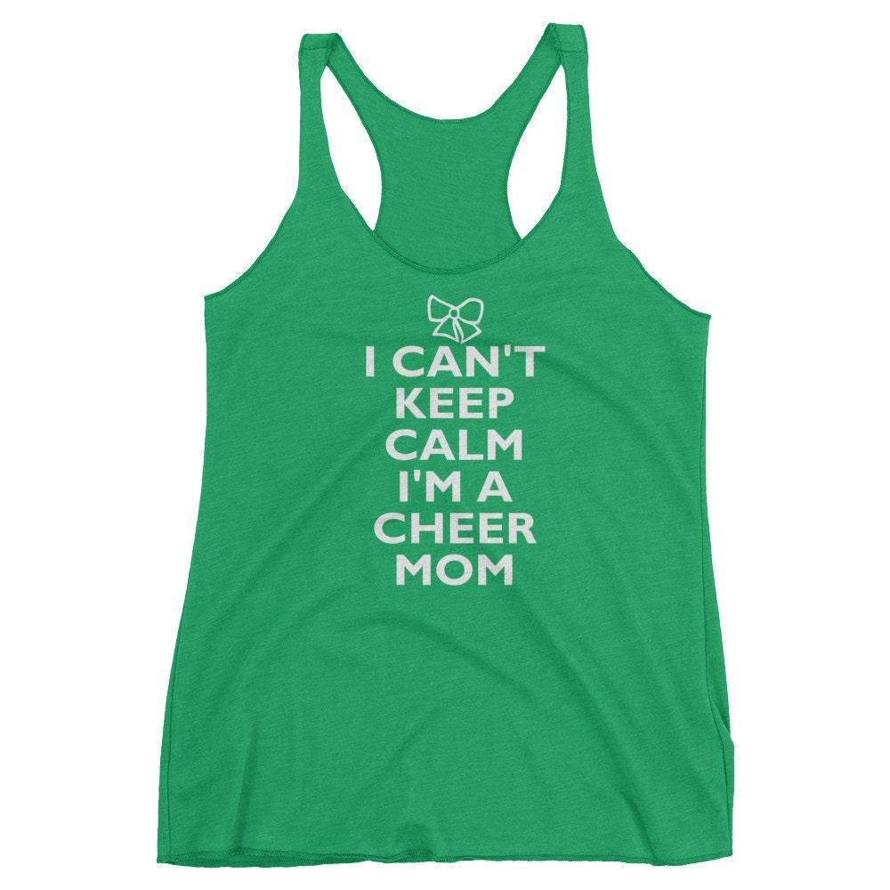 Cheer Life - I Can't Keep Calm I'm A Cheer Mom Womens  Racerback Tank Top