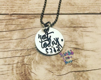 Not Today Satan - Hand Stamped Necklace - Christian Necklace - Gifts for Her - Faith