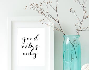 Printable Poster. Good Vibes Only. Wall Art. Inspirational Quote. Printable Decor. Calligraphy Print. Apartment Dorm Decor. Office Wall Art