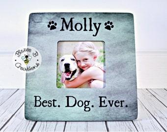 ON SALE Custom Dog Picture Frame , Dog Lover Frame, Best Dog Ever, Pet Picture Frame Gift, Animal Lover Frame, Personalized Pet Name Frame