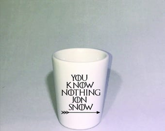 You Know Nothing Jon Snow, Game of Thrones, GOT, Fandom, Funny shot glasses, Jon Snow, George R.R. Martin  Perfect Gift!