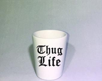 Thug Life Shot Glass, Funny shot glasses, Thug Life  Perfect Easter and Graduation