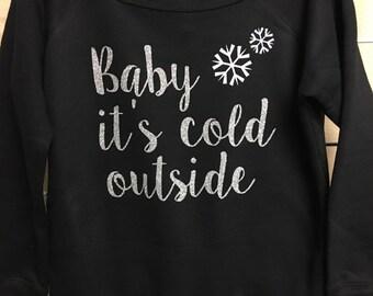 Baby it's Cold Outside Wideneck Sweatshirt