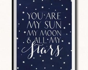 You are My Sun My Moon & All My Stars Printable / Sun and Moon Nursery / Digital / Galaxy Nursery / Night Sky Print / Moon and Stars Print
