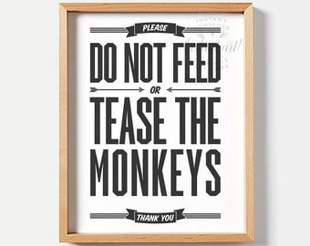 Do Not Feed Or Tease The Monkeys, nursery printable art, kids room wall decor -  8x10 printable quote art
