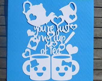 You're just my cup of tea paper cut svg / dxf / eps files and pdf / png printable templates for hand cutting. Digital download.