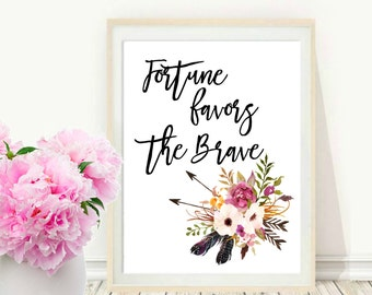 Quote Print, Fortune Favors The Brave, Typography Print, Home Decor, Inspirational Print, Wall Art, Instant Download