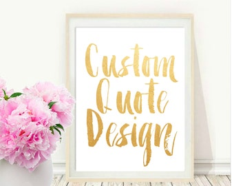 Custom Quote Print, Printable, Custom Quote, Custom Quote Design, Personalized Print, Custom typography,  Instant download