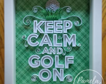 Keep Calm and Golf On Quilled Paper Art